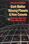 Dark Matter, Missing Planets & New Comets