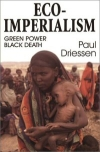 Eco-Imperialism: Green Power; Black Death
